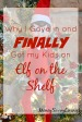 Why I Gave in and Finally Got My Kids an Elf on the Shelf | Money Savvy Living